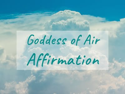 Link to the Goddess of Air Affirmation