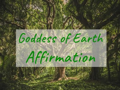 Link to the Goddess of Earth Affirmation