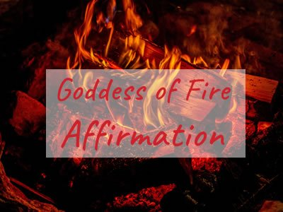 Link to the Goddess of Fire Affirmation